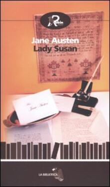 Lady Susan-La storia d'Inghilterra dal regno di Enrico IV alla morte di Carlo I di uno storico parziale, prevenuto e ignorante - Jane Austen - copertina