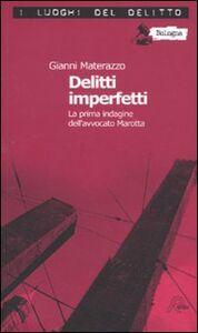 Delitti imperfetti. Le inchieste dell'avvocato Marotta. Vol. 1