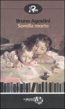 Sorella morte - Bruno Agostini - copertina