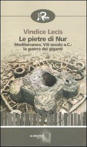 Le pietre di Nur. Mediterraneo, VIII secolo a. C.: la guerra dei giganti