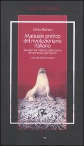 Manuale pratico del rivoluzionario italiano desunto dal Trattato sulla Guerra d'Insurrezione per Bande