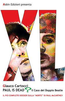 Paul is dead? Il caso del doppio Beatle. Il più completo dossier sulla «morte» di Paul McCartney.pdf