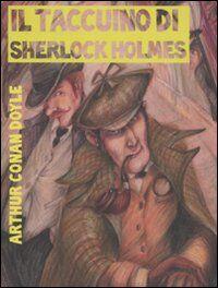 Il taccuino di Sherlock Holmes. Tesori, misteri e malfattori