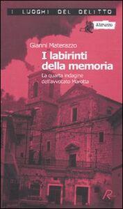 I labirinti della memoria. La quarta indagine dell'avvocato Marotta. Le inchieste dell'avvocato Marotta. Vol. 4