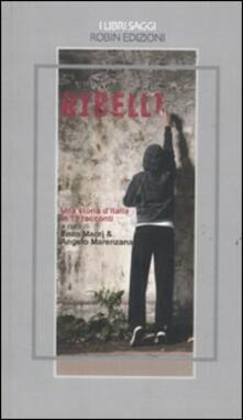 Ribelli. Una storia d'Italia in 19 racconti - copertina