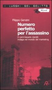 Numero perfetto per l'assassino. Il commissario Zarotti indaga nel mondo del marketing
