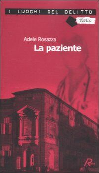 La paziente. Le inchieste di Marco Gervasi. Vol. 1