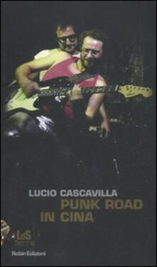 Punk road in Cina - Lucio Cascavilla - copertina