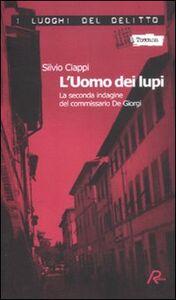 L' uomo dei lupi. La seconda indagine del commissario De Giorgi. Vol. 2