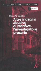 Altre indagini abusive di Marlòve, l'investigatore precario. Vol. 2