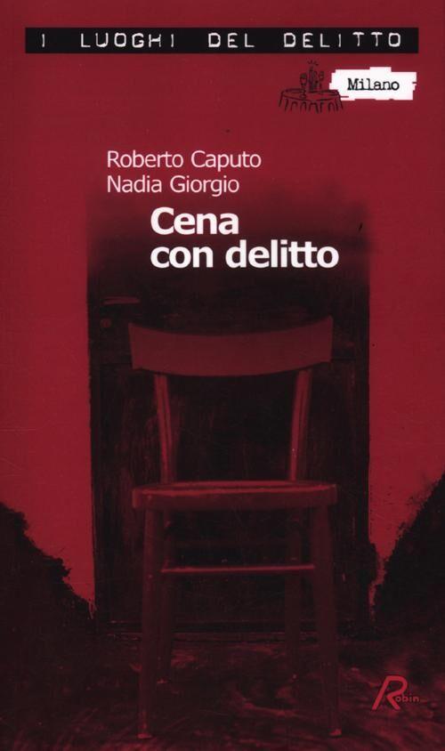 Cena con delitto. Un'indagine del commissario Marco Ferrari. Vol. 1