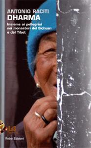 Dharma. Insieme ai pellegrini nei monasteri del Sichuan e del Tibet