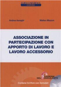 Associazione in partecipazione con apporto di lavoro e lavoro accessorio. Con CD-ROM