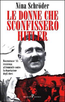 Le donne che sconfissero Hitler - Nina Schröder - copertina