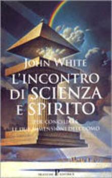 L' incontro di scienza e spirito - John White - copertina