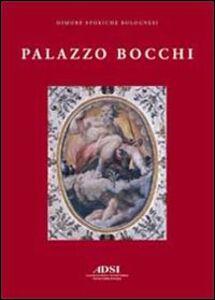 Palazzo Bocchi. La dimora di un erudito nella Bologna del Cinquecento