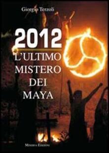 2012. Il segreto dei Maya - Giorgio Terzoli - copertina