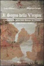 Il sogno della Vergine. L'enigma di una pittura dalla Bologna del Trecento tra mito, superstizione e preghiera