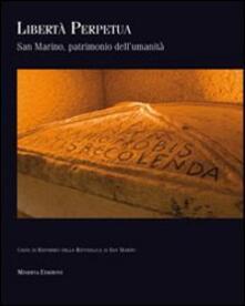 Libertà perpetua. San Marino patrimonio dell'umanità - copertina