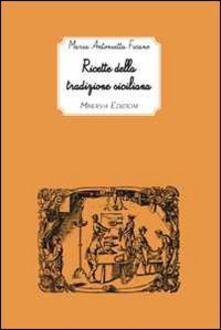 Ricette della tradizione siciliana - Maria Antonietta Ficano - copertina