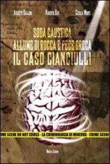 Soda caustica, allume di rocca e pece greca. Il caso Cianciulli. Con DVD - Augusto Balloni,Roberta Bisi - copertina