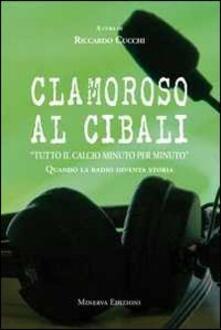 Daddyswing.es Clamoroso al Cibali. «Tutto il calcio minuto per minuto». Quando la radio diventa storia. Con CD Audio Image