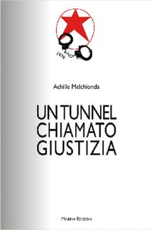 Un tunnel chiamato giustizia - Achille Melchionda - copertina