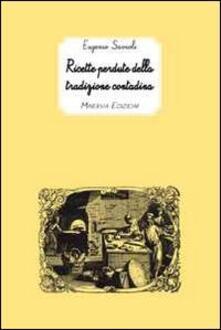 Ricette perdute della tradizione contadina - Eugenio Savioli - copertina