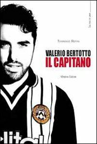Valerio Bertotto. Il capitano