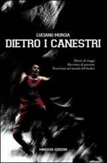 Warholgenova.it Dietro ai canestri. Diario di viaggi. Racconto di passioni del basket italiano ed europeo Image