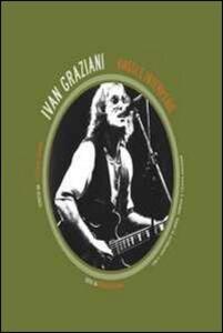 Ivan Graziani. Viaggi e intemperie. Con DVD
