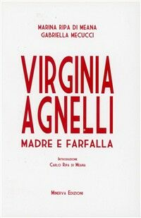 Virginia Agnelli. Madre farfalla