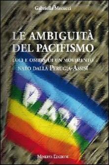 Le ambiguità del pacifismo - Gabriella Mecucci - copertina