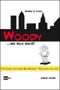 Woody... fuga dalla realtà