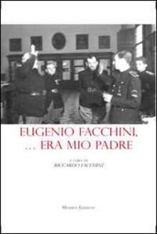 Eugenio Facchini... era mio padre - copertina