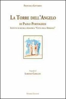 La torre dell'angelo di Paolo Portoghesi. Istituto di ricerca pediatrica «Città della Speranza» - Francesca Gottardo - copertina