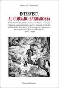Intervista al corsaro Barbarossa