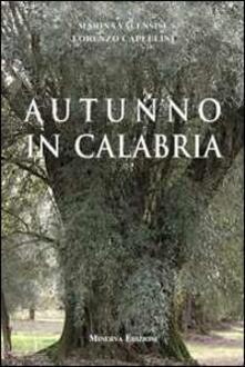 Autunno in Calabria - Marina Valensise,Lorenzo Capellini - copertina