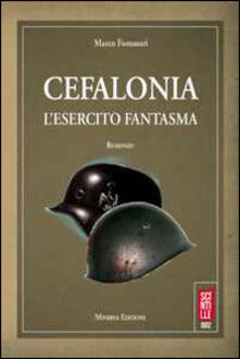 Cefalonia. L'esercito fantasma - Marco Fornasari - copertina