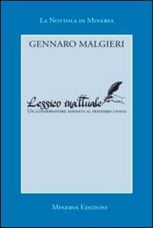 Lessico inattuale. Un conservatore davanti al pensiero unico - Gennaro Malgieri - copertina