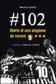 #102. Diario di una stagione da record - Marcello Chirico - copertina