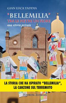 «Bellemilia». Tra le pietre un fiore. Una storia privata - Gian Luca Taddia - ebook