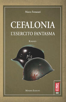 Cefalonia. L'esercito fantasma - Marco Fornasari - ebook