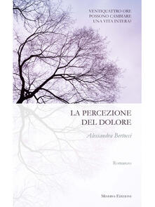 La percezione del dolore - Alessandra Bertocci - ebook