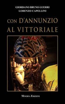 Con D'Annunzio al Vittoriale - Giordano Bruno Guerri,Lorenzo Capellini - copertina