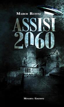 Assisi 2060 - Marco Rufini - ebook