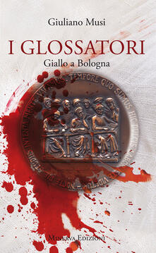 I glossatori. Giallo a Bologna - Giuliano Musi - ebook