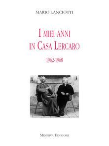 I miei anni in casa Lercaro. 1962-1968 - Mario Lanciotti - ebook