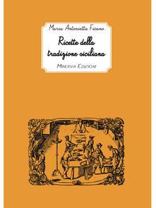 Ricette della tradizione siciliana - Maria Antonietta Ficano - ebook