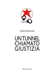 Un tunnel chiamato giustizia - Achille Melchionda - ebook